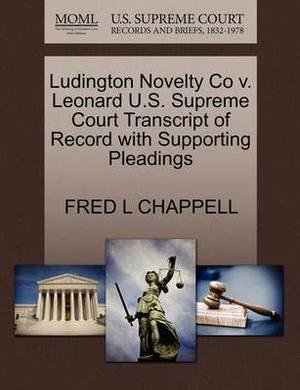 Ludington Novelty Co V. Leonard U.S. Supreme Court Transcript of Record with Supporting Pleadings