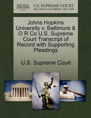 Johns Hopkins University V. Baltimore & O R Co U.S. Supreme Court Transcript of Record with Supporting Pleadings