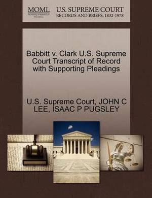 Babbitt V. Clark U.S. Supreme Court Transcript of Record with Supporting Pleadings