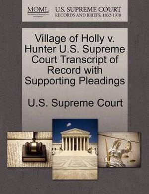 Village of Holly V. Hunter U.S. Supreme Court Transcript of Record with Supporting Pleadings