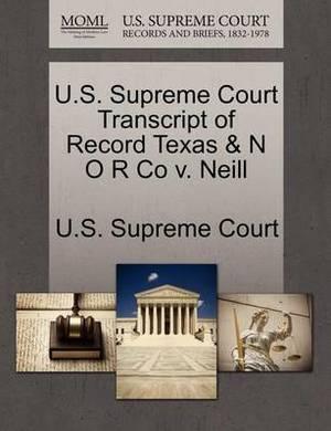 U.S. Supreme Court Transcript of Record Texas & N O R Co V. Neill