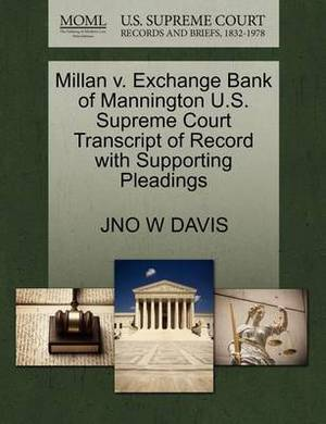 Millan V. Exchange Bank of Mannington U.S. Supreme Court Transcript of Record with Supporting Pleadings