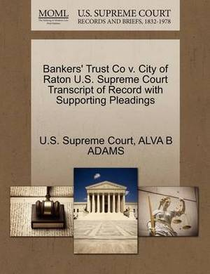 Bankers' Trust Co V. City of Raton U.S. Supreme Court Transcript of Record with Supporting Pleadings