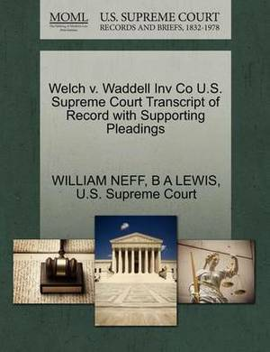 Welch V. Waddell Inv Co U.S. Supreme Court Transcript of Record with Supporting Pleadings