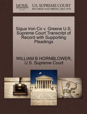 Sigua Iron Co V. Greene U.S. Supreme Court Transcript of Record with Supporting Pleadings