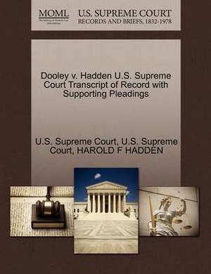 Dooley V. Hadden U.S. Supreme Court Transcript of Record with Supporting Pleadings