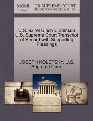 U.S. Ex Rel Ulrich V. Stimson U.S. Supreme Court Transcript of Record with Supporting Pleadings