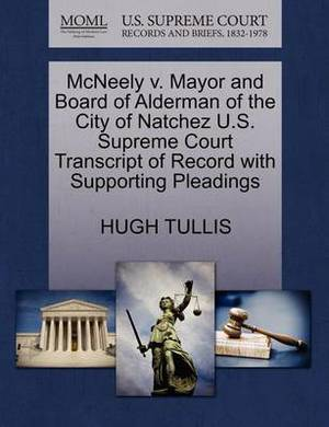 McNeely V. Mayor and Board of Alderman of the City of Natchez U.S. Supreme Court Transcript of Record with Supporting Pleadings