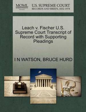 Leach V. Fischer U.S. Supreme Court Transcript of Record with Supporting Pleadings