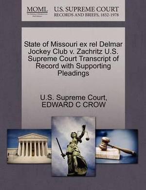 State of Missouri Ex Rel Delmar Jockey Club V. Zachritz U.S. Supreme Court Transcript of Record with Supporting Pleadings