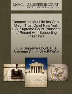 Connecticut Mut Life Ins Co V. Union Trust Co of New York U.S. Supreme Court Transcript of Record with Supporting Pleadings