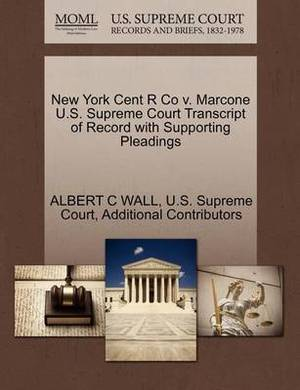 New York Cent R Co V. Marcone U.S. Supreme Court Transcript of Record with Supporting Pleadings