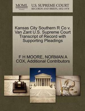 Kansas City Southern R Co V. Van Zant U.S. Supreme Court Transcript of Record with Supporting Pleadings