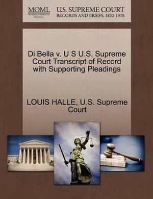 Di Bella V. U S U.S. Supreme Court Transcript of Record with Supporting Pleadings