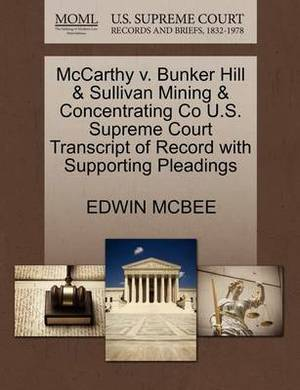 McCarthy V. Bunker Hill & Sullivan Mining & Concentrating Co U.S. Supreme Court Transcript of Record with Supporting Pleadings