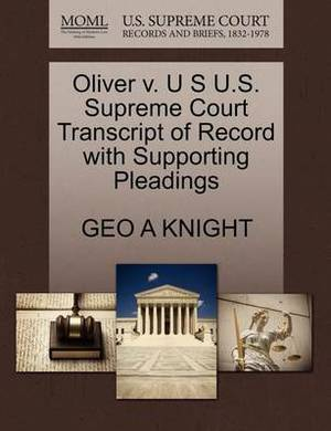 Oliver V. U S U.S. Supreme Court Transcript of Record with Supporting Pleadings