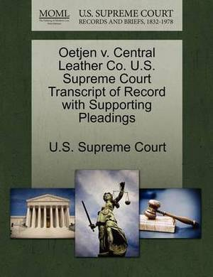 Oetjen V. Central Leather Co. U.S. Supreme Court Transcript of Record with Supporting Pleadings