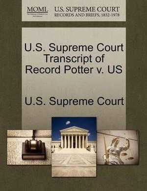 U.S. Supreme Court Transcript of Record Potter V. Us