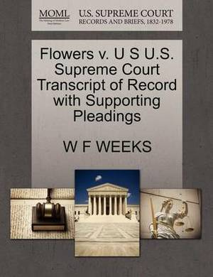 Flowers V. U S U.S. Supreme Court Transcript of Record with Supporting Pleadings