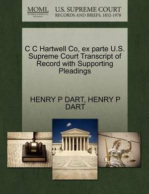C C Hartwell Co, Ex Parte U.S. Supreme Court Transcript of Record with Supporting Pleadings
