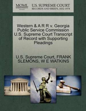 Western & A R R V. Georgia Public Service Commission U.S. Supreme Court Transcript of Record with Supporting Pleadings