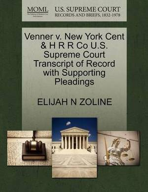 Venner V. New York Cent & H R R Co U.S. Supreme Court Transcript of Record with Supporting Pleadings