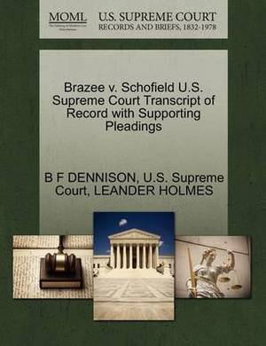 Brazee V. Schofield U.S. Supreme Court Transcript of Record with Supporting Pleadings