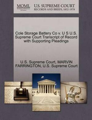 Cole Storage Battery Co V. U S U.S. Supreme Court Transcript of Record with Supporting Pleadings