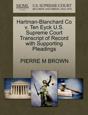 Hartman-Blanchard Co V. Ten Eyck U.S. Supreme Court Transcript of Record with Supporting Pleadings