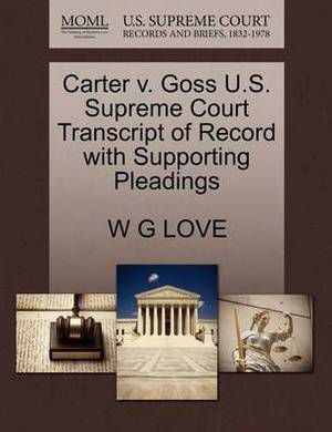 Carter V. Goss U.S. Supreme Court Transcript of Record with Supporting Pleadings