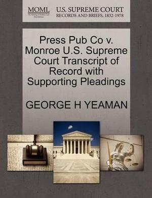 Press Pub Co V. Monroe U.S. Supreme Court Transcript of Record with Supporting Pleadings