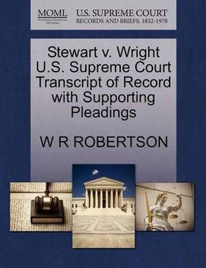 Stewart V. Wright U.S. Supreme Court Transcript of Record with Supporting Pleadings
