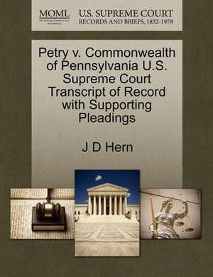 Petry V. Commonwealth of Pennsylvania U.S. Supreme Court Transcript of Record with Supporting Pleadings