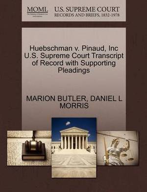 Huebschman V. Pinaud, Inc U.S. Supreme Court Transcript of Record with Supporting Pleadings