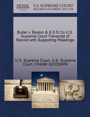Butler V. Boston & S S S Co U.S. Supreme Court Transcript of Record with Supporting Pleadings