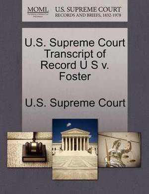 U.S. Supreme Court Transcript of Record U S V. Foster