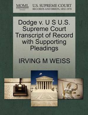 Dodge V. U S U.S. Supreme Court Transcript of Record with Supporting Pleadings