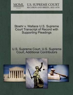 Stoehr V. Wallace U.S. Supreme Court Transcript of Record with Supporting Pleadings