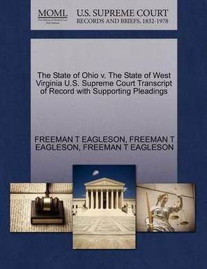 The State of Ohio V. the State of West Virginia U.S. Supreme Court Transcript of Record with Supporting Pleadings
