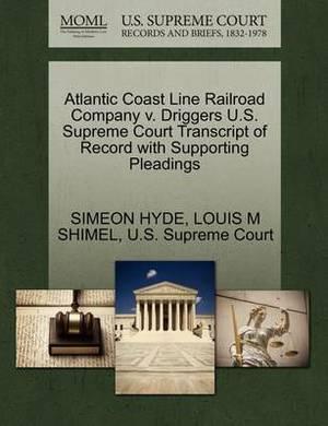 Atlantic Coast Line Railroad Company V. Driggers U.S. Supreme Court Transcript of Record with Supporting Pleadings