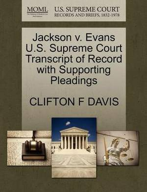 Jackson V. Evans U.S. Supreme Court Transcript of Record with Supporting Pleadings