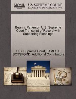 Bean V. Patterson U.S. Supreme Court Transcript of Record with Supporting Pleadings