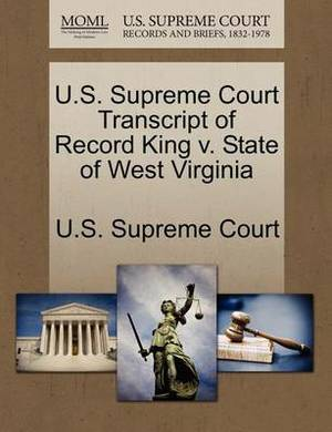 U.S. Supreme Court Transcript of Record King V. State of West Virginia