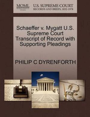 Schaeffer V. Mygatt U.S. Supreme Court Transcript of Record with Supporting Pleadings