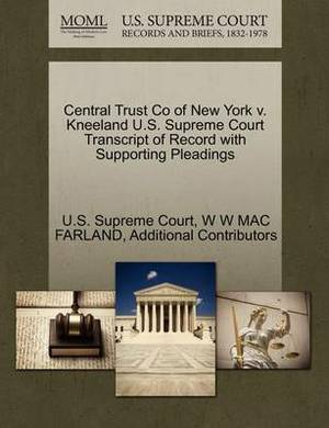 Central Trust Co of New York V. Kneeland U.S. Supreme Court Transcript of Record with Supporting Pleadings