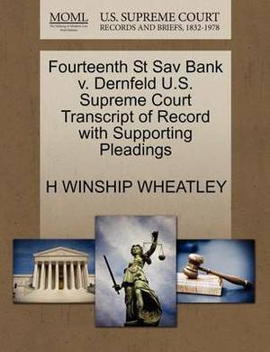 Fourteenth St Sav Bank V. Dernfeld U.S. Supreme Court Transcript of Record with Supporting Pleadings