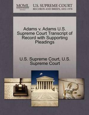 Adams V. Adams U.S. Supreme Court Transcript of Record with Supporting Pleadings