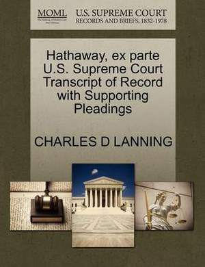 Hathaway, Ex Parte U.S. Supreme Court Transcript of Record with Supporting Pleadings