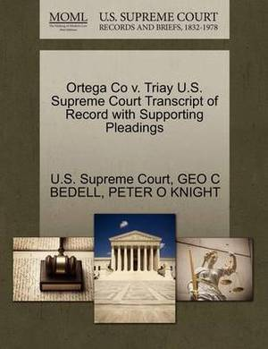 Ortega Co V. Triay U.S. Supreme Court Transcript of Record with Supporting Pleadings