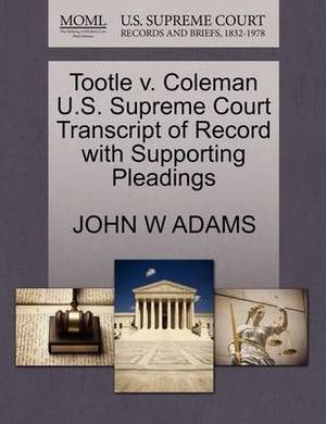 Tootle V. Coleman U.S. Supreme Court Transcript of Record with Supporting Pleadings